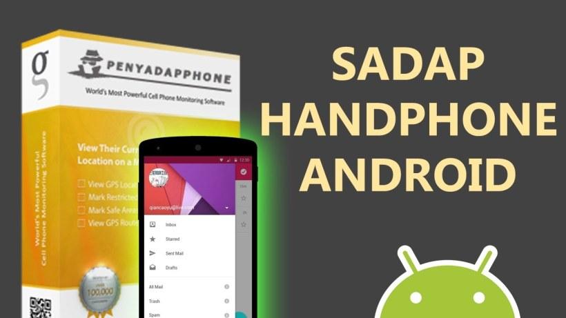Cara Sadap Hp Android Lewat Internet