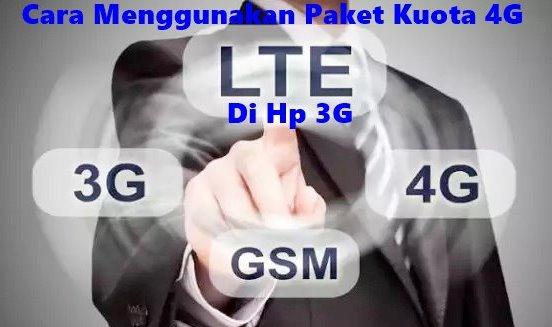 cara menggunakan paket 4g di hp 3g